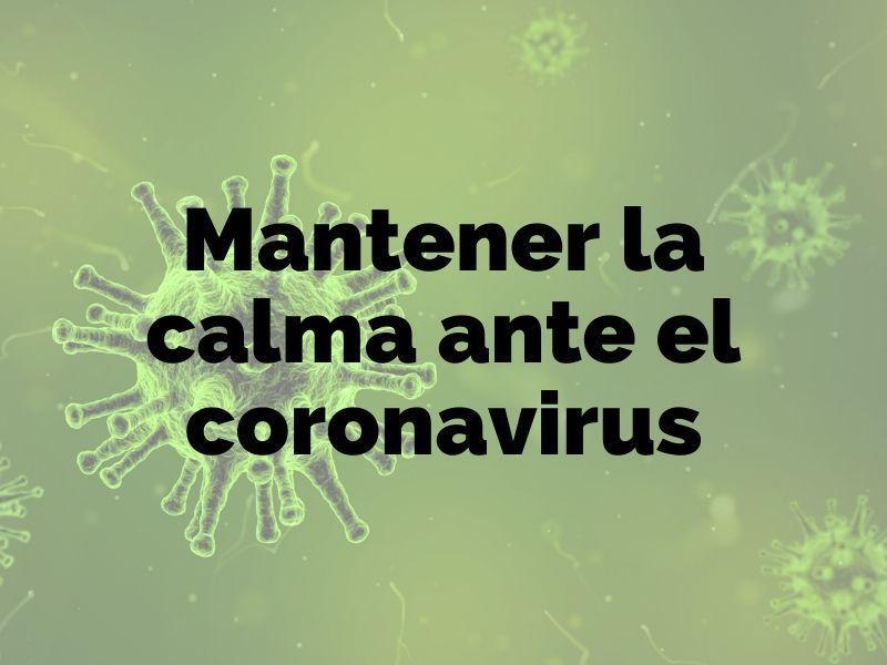 Mantener la calma ante el coronavirus